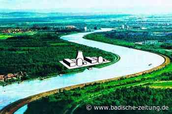 Wie die Badenwerk AG am Rhein ein großes Atomkraftwerk bauen wollte - Breisach - Badische Zeitung