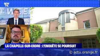 La Chapelle-sur-Erdre: l'enquête se poursuit - 29/05 - Actu Orange