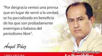 Periodismo de combate, por Ángel Páez - LaRepública.pe