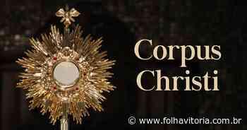 Confira a programação das paróquias de Marechal Floriano e Domingos Martins para o feriado de Corpus Christi - Jornal Folha Vitória