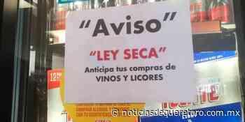 San Joaquín anuncia Ley Seca durante la jornada electoral - Noticias de Querétaro
