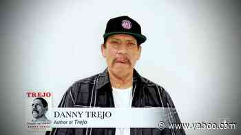 What the Writing Process for Danny Trejo's Memoir, TREJO, Was Like - Yahoo Entertainment