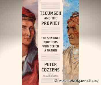 The legacy of Tecumseh and Tenskwatawa, brothers who united Native tribes against American expansion - Michigan Radio