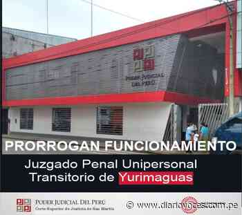 PRORROGAN FUNCIONAMIENTO DEL JUZGADO PENAL UNIPERSONAL TRANSITORIO DE YURIMAGUAS - Diario Voces