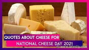 National Cheese Day 2021 in US: Funny Quotes About Cheese That You Can Use in Queso of Emergency - LatestLY