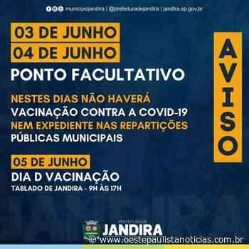 Prefeitura de Jandira decreta ponto facultativo nos dias 3 e 4 de Junho e anuncia dia D da vacinação no próximo sábado, dia 5 - Portal Oeste Paulista