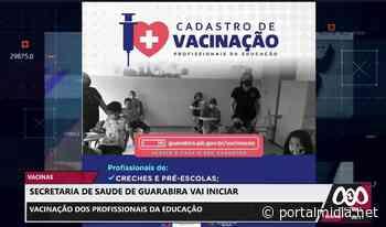 SECRETARIA DE SAÚDE DE GUARABIRA VAI INICIAR VACINAÇÃO DOS PROFISSIONAIS DA EDUCAÇÃO. - PortalMidia