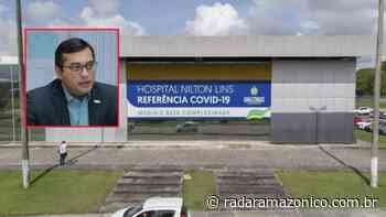 """Processo de instalação do Hospital Nilton Lins foi """"montado"""" para atender ao que o governador queria, diz ministro do STJ - radar amazonico"""