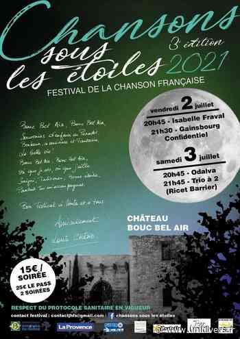 Festival Chansons sous les étoiles Château de Bouc-Bel-Air vendredi 2 juillet 2021 - Unidivers