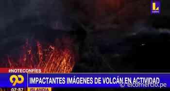 Impactantes imágenes de volcán en erupción en Islandia (VIDEO) - El Comercio Perú