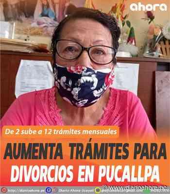 Aumenta trámites para divorcios en Pucallpa - DIARIO AHORA