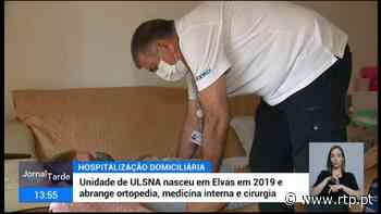 Hospitalização domiciliária de Elvas revelou-se fundamental para o Hospital de Portalegre na pandemia - RTP