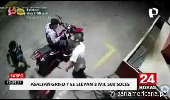 Satipo: cámaras registran asalto a grifo - Panamericana Televisión