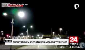 Rayos y truenos ocurrieron en Pisco desde las 4 AM - Panamericana Televisión