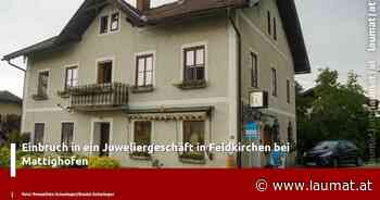 Einbruch in ein Juweliergeschäft in Feldkirchen bei Mattighofen - laumat|at