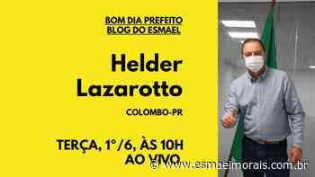 "Ao vivo: Helder Lazarotto, de Colombo (PR), é o entrevistado no ""Bom Dia Prefeito"" - Blog do Esmael"