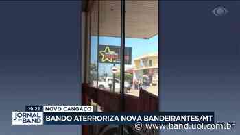 Novo Cangaço: bando aterroriza Nova Bandeirantes/MT - Band Jornalismo