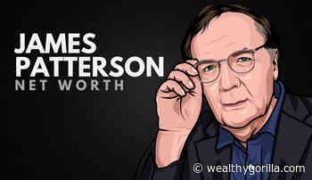 James Patterson's Net Worth (Updated 2021) - Wealthy Gorilla