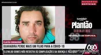 Guarabira perde mais um filho para a covid-19 e tem 779 casos ativos da doença - PortalMidia