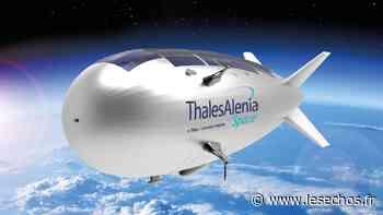 Thales Alenia Space choisit Istres pour son usine de dirigeables satellites - Les Échos