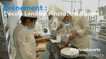Météo à la carte Événement : l'école Lenôtre s'installe à Rungis ! - france.tv