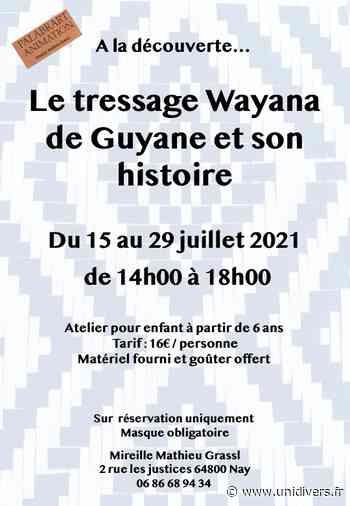 Atelier de tressage Wayana Nay vendredi 16 juillet 2021 - Unidivers