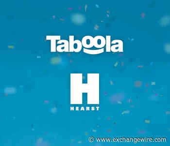Hearst UK Partners with Taboola to Apply Content Recommendations Across its Entire Network - ExchangeWire