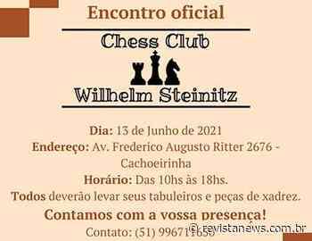 Chess Club Wilhelm Steinitz faz encontro oficial em Cachoeirinha - Revista News