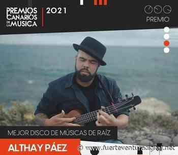 Cabildo de Fuerteventura felicita a Althay Páez por su galardón a 'Mejor Disco de Músicas de Raíz' en los Premios Canarios de la Música - Fuerteventura Digital