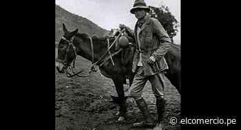 """Hiram Bingham, a 65 años de su muerte: ¿Por qué le llamaban """"el hombre de las seis piernas""""? - El Comercio Perú"""