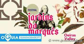 Festival Jardins do Marquês Oeiras Valley - PROGRAMA - Guia da Cidade