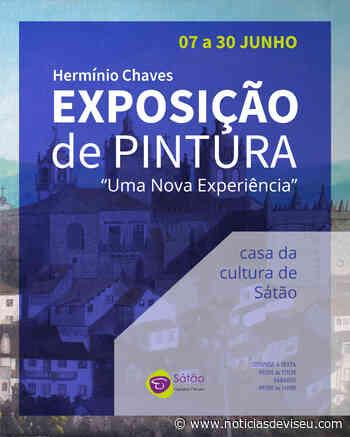 """CASA DA CULTURA DE SÁTÃO APRESENTA """"UMA NOVA EXPERIÊNCIA"""" - Notícias de Viseu"""