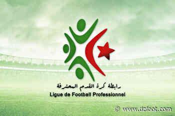 Ligue 1 : Trois matchs programmés le 23 juin par la LFP - DZ Foot