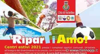 Nichelino, al via le iscrizioni per i Centri estivi comunali 2021 - TorinOggi.it