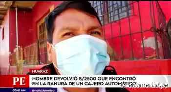 Huaraz: usuario halla 2500 soles en cajero automático y los devuelve a entidad bancaria - El Comercio Perú