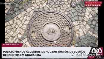 Policia prende acusados de roubar tampas de bueiros de esgotos em Guarabira/PB - PortalMidia