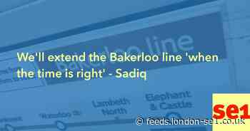 We'll extend the Bakerloo line 'when the time is right' - Sadiq