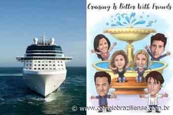 Agência de viagens anuncia cruzeiro temático de 'Friends' em 2022 - Correio Braziliense