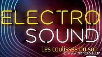 """""""Electrosound, les coulisses du son"""" à La Turbine sciences à Cran Gevrier - France Bleu"""