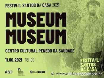Festival Santos da Casa 2021 no Centro Cultural do Politécnico de Coimbra - Notícias de Coimbra