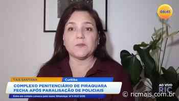 Complexo penitenciário de Piraquara fecha após paralisação de policiais - RIC Mais Paraná