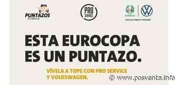 """PRO Service lanza la promoción Puntazos Estrella """"Euro 2020"""" - Posventa"""