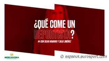 Podcast: ¿Qué come un deportista? Ofrecido por Mercadona | Ep. 4 Con Silvia Navarro y Julia Jiménez - Eurosport ESCOM