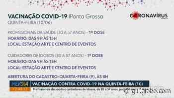 Ponta Grossa abre agendamento para vacina contra Covid de cuidadores de idosos e profissionais de saúde, entre 30 e 57 anos - G1