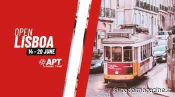APT Lisboa Open : le tournoi des premières fois - Padel Magazine