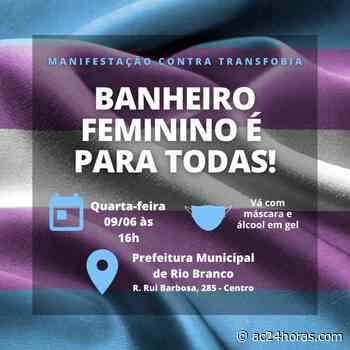 Movimento fará manifesto contra transfobia em frente à prefeitura de Rio Branco - ac24horas.com
