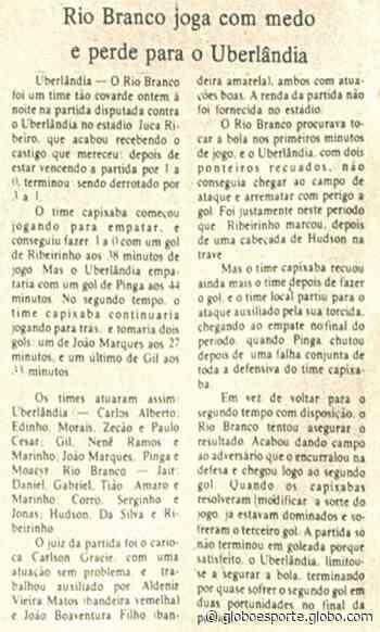 Após 41 anos, Rio Branco-ES reencontra o Uberlândia, pelo Campeonato Brasileiro; relembre - globoesporte.com