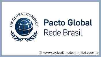 Rio Branco Alimentos está na Rede Brasil do Pacto Global - Avicultura Industrial