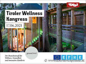 Reminder: Tiroler Wellness Kongress 2021 - Tourismuspresse
