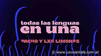 Pacho y Les limones presentan Todas las lenguas en una - Uno Santa Fe
